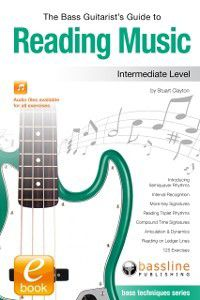 Bass Guitarist's Guide to Reading Music: Intermediate Level, Stuart Clayton