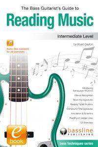 Bass Guitarist's Guide to Reading Music: Intermediate Level, Stuart Clayton
