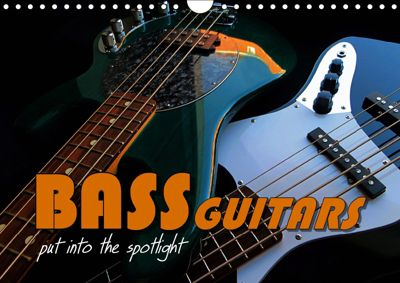 BASS GUITARS put into the spotlight (Wall Calendar 2019 DIN A4 Landscape), Renate Bleicher