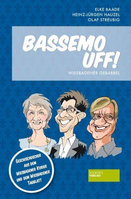 Bassemo uff!, Elke Baade, Heinz-Jürgen Hauzel, Olaf Streubig