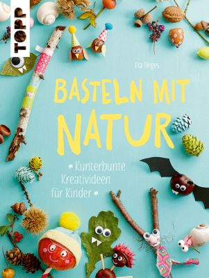 Basteln mit Natur, Pia Deges