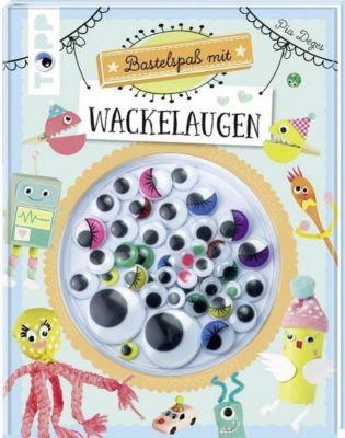 Bastelspass mit Wackelaugen, Pia Deges