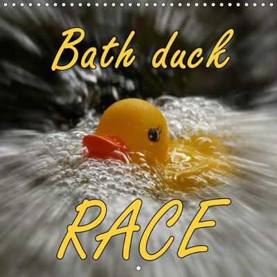 Bath duck Race (Wall Calendar 2019 300 × 300 mm Square), Joerg Sobottka