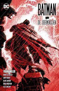 Batman: Dark Knight - Die Übermenschen, Frank Miller, Brian Azzarello, Kubr Andy, Klaus Janson