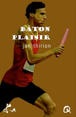 Bâton plaisir, Culissime, Jan Thirion