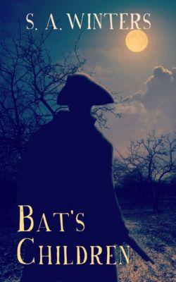 Bat's Children, S. A. Winters