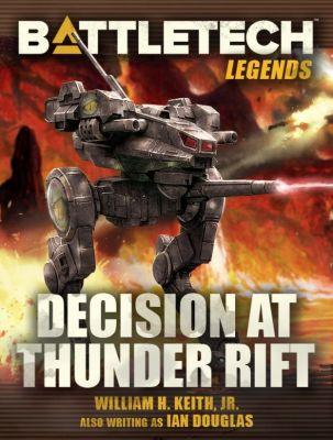 BattleTech Legends: BattleTech Legends: Decision at Thunder Rift, William H. Keith