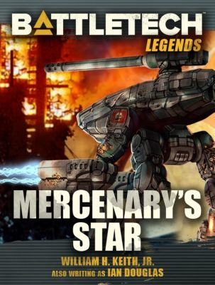 BattleTech Legends: BattleTech Legends: Mercenary's Star, William H. Keith