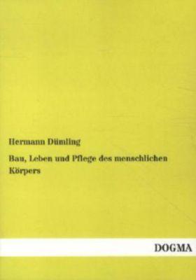 Bau, Leben und Pflege des menschlichen Körpers, Hermann Dümling