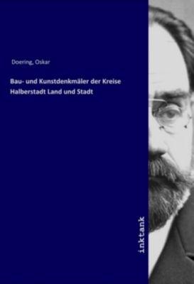 Bau- und Kunstdenkmäler der Kreise Halberstadt Land und Stadt - Oskar Doering pdf epub