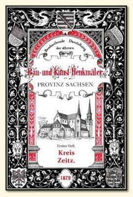 Bau- und Kunstdenkmäler des Kreises ZEITZ 1879, Heinrich Otte, Gustav Sommer