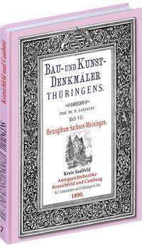 Bau- und Kunstdenkmäler Thüringens 07. Kreis Saalfeld - Amtsgerichtsbezirke KRANICHFELD und CAMBURG 1890, Paul Lehfeldt