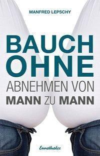 Bauch ohne - Manfred Lepschy |