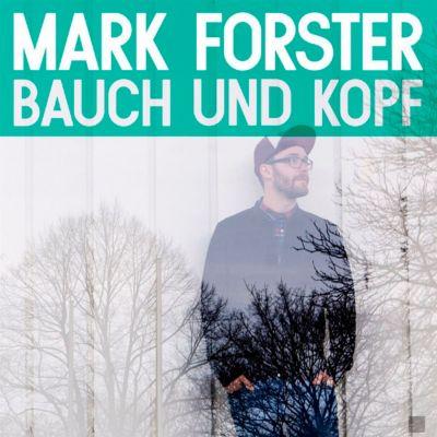 Bauch und Kopf, Mark Forster