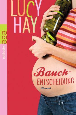 Bauchentscheidung, Lucy Hay