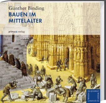Bauen im Mittelalter, Günther Binding