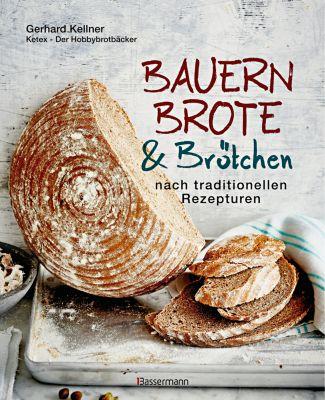 Bauernbrote & Brötchen nach traditionellen Rezepturen - Gerhard Kellner pdf epub