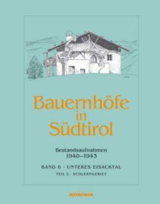 Bauernhöfe in Südtirol: Bd.6/2 Unteres Eisacktal