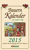 Bauernkalender für jeden Tag 2015 Abreisskalender