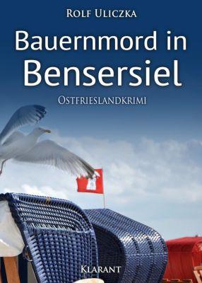 Bauernmord in Bensersiel. Ostfrieslandkrimi - Rolf Uliczka  