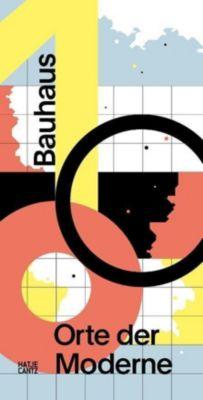 Bauhaus 100, Orte der Moderne
