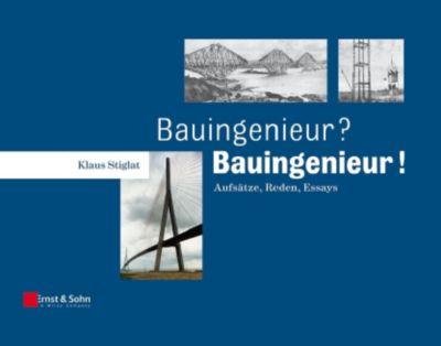 Bauingenieur? Bauingenieur!, Klaus Stiglat