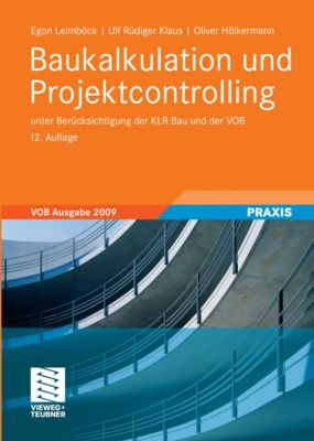 Baukalkulation und Projektcontrolling, Egon Leimböck, Oliver Hölkermann, Ulf Rüdiger Klaus