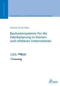 Baukastensysteme für die Fabrikplanung in kleinen und mittleren Unternehmen, Hanno Arnd Voet