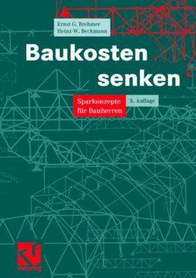 Baukosten senken, Ernst G. Brehmer, Heinz-W. Beckmann