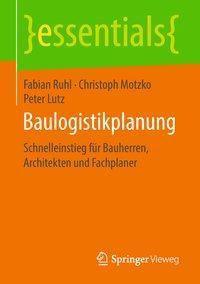 Baulogistikplanung, Fabian Ruhl, Christoph Motzko, Peter Lutz