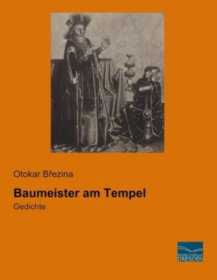 Baumeister am Tempel - Otokar Brezina |
