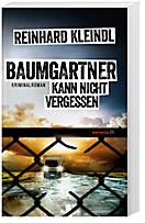 Baumgartner kann nicht vergessen, Reinhard Kleindl