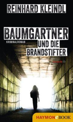 Baumgartner-Krimi: Baumgartner und die Brandstifter, Reinhard Kleindl