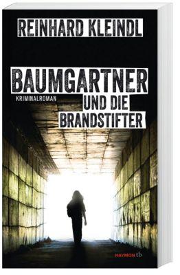 Baumgartner und die Brandstifter, Reinhard Kleindl