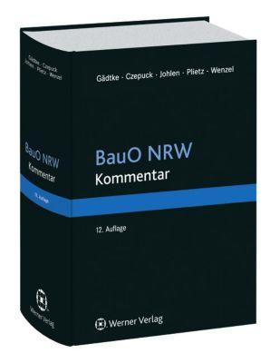 BauO NRW, Bauordnung Nordrhein-Westfalen, Kommentar, Horst Gädtke, Knut Czepuck, Markus Johlen, Andreas Plietz, Gerhard Wenzel
