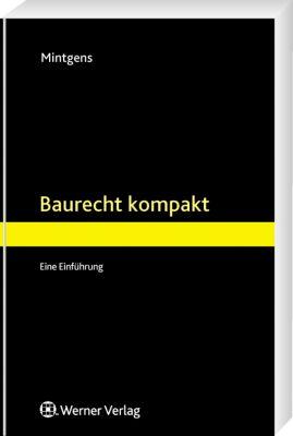 Baurecht kompakt, Jürgen F. J. Mintgens