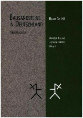 Bausandsteine in Deutschland Band 3 A: Niedersachsen Band 3 B: Nordrhein-Westfalen