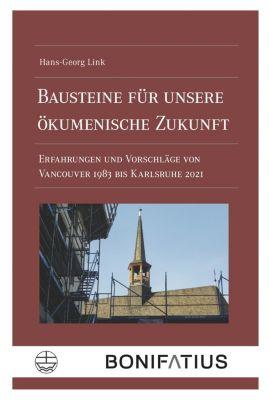 Bausteine für unsere ökumenische Zukunft - Hans-Georg Link |
