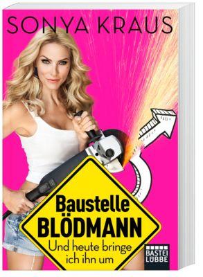 Baustelle Blödmann, Sonya Kraus