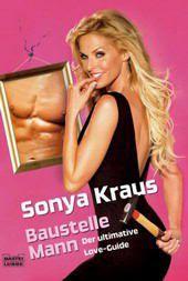 Baustelle Mann, Sonya Kraus
