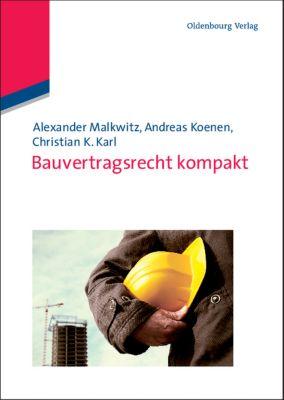 Bauvertragsrecht kompakt, Alexander Malkwitz, Andreas Koenen, Christian K. Karl