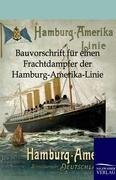 Bauvorschrift für einen Frachtdampfer der Hamburg-Amerika-Linie, ohne Autor
