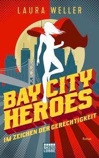 Bay City Heroes - Im Zeichen der Gerechtigkeit - Laura Weller  