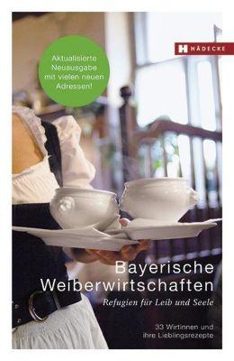 Bayerische Weiberwirtschaften - Hannelore Fisgus |