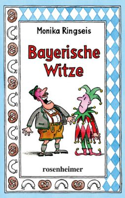 Bayerische Witze - Monika Ringseis |