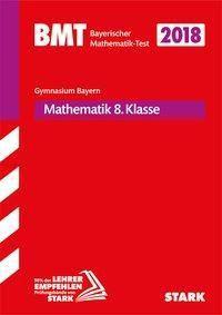 Bayerischer Mathematik-Test (BMT) 2018 - Gymnasium 8. Klasse