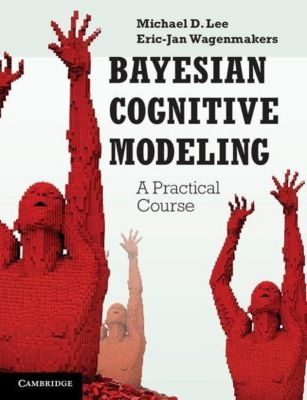 Bayesian Cognitive Modeling, Michael D. Lee, Eric-Jan Wagenmakers