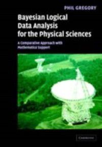 Bayesian Logical Data Analysis for the Physical Sciences, Phil Gregory