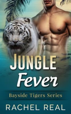 Bayside Tigers: Jungle Fever (Bayside Tigers, #6), Rachel Real