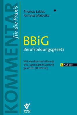 BBiG Berufsbildungsgesetz, Kommentar, Thomas Lakies, Annette Malottke